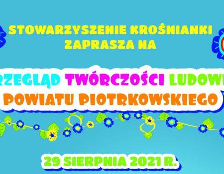 Przegląd twórczości ludowej powiatu piotrkowskiego