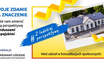 Trwają konsultacje społeczne najważniejszego projektu w Łódzkiem
